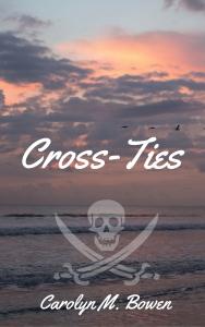 Cross-Ties Novel, Carolyn M. Bowen Author