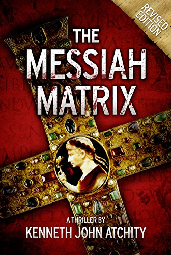 The Messiah Matrix by Kenneth John Atchity, The Writing Life, Carolyn M. Bowen Author