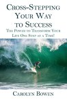 Cross-Stepping Your Way To Success, Personal Development, Carolyn Bowen