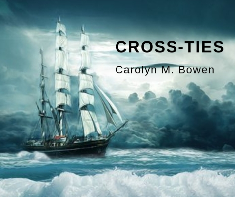 Cross-Ties, Carolyn Bowen Author