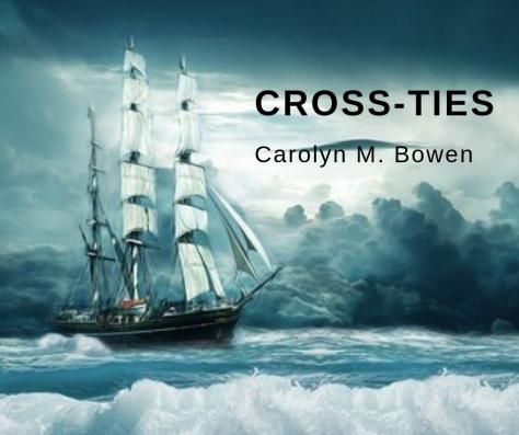 Cross-Ties, Carolyn Bowen Author