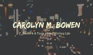 Carolyn M. Bowen, The Writing Life, books