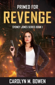 Primed For Revenge, Sydney Jones Series Book 1, Carolyn M. Bowen