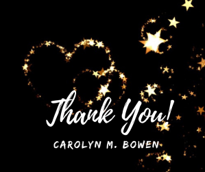 Thank you, Carolyn Bowen Author